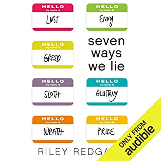 Seven Ways We Lie                   By:                                                                                                                                 Riley Redgate                               Narrated by:                                                                                                                                 Erin Moon,                                                                                        Bailey Carr,                                                                                        Luke Daniels,                   and others                 Length: 9 hrs and 48 mins     33 ratings     Overall 4.1