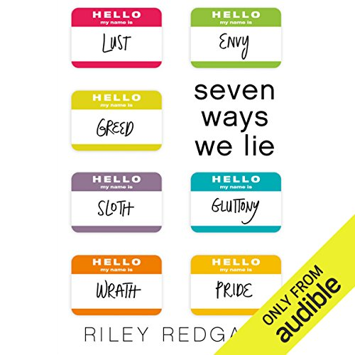 Seven Ways We Lie                   By:                                                                                                                                 Riley Redgate                               Narrated by:                                                                                                                                 Erin Moon,                                                                                        Bailey Carr,                                                                                        Luke Daniels,                   and others                 Length: 9 hrs and 48 mins     1 rating     Overall 5.0