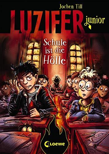 Luzifer junior - Schule ist die Hölle: Lustiges Kinderbuch ab 10 Jahre
