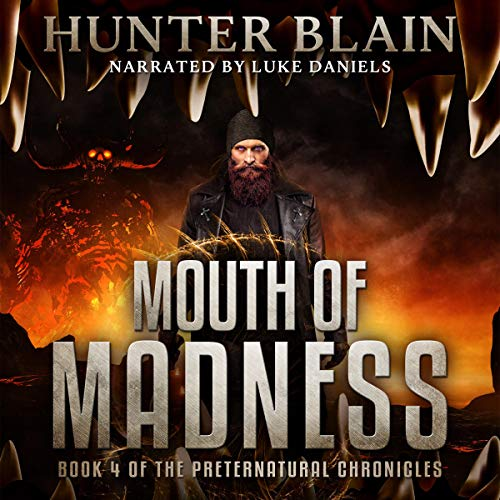 Mouth of Madness: Preternatural Chronicles, Book 4