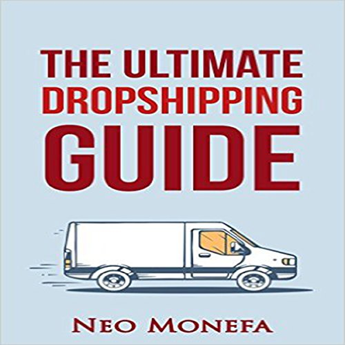 The Ultimate Dropshipping Guide audiobook cover art