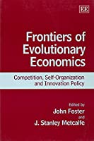 Frontiers of Evolutionary Economics: Competition, Self-Organization, and Innovation Policy