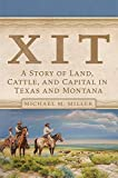 XIT: A Story of Land, Cattle, and Capital in Texas and Montana