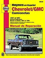 Chevrolet/GMC camionetas 1967 al 1987: Incluye Suburban, Blazer & Jimmy 1967 al 1991 (Haynes Manuals)