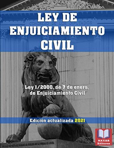 LEY DE ENJUICIAMIENTO CIVIL. Edición actualizada 2021.: Legislación Española Actualizada. Ley 1/2000, de 7 de enero, de Enjuiciamiento Civil.