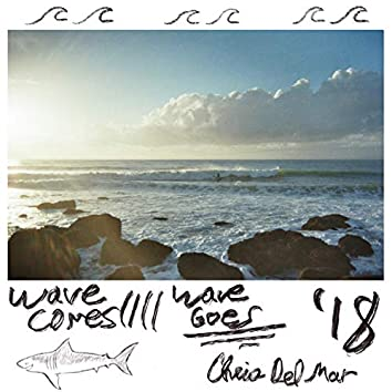 Wave Comes //// Wave Goes