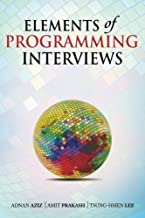 Elements of Programming Interviews: 300 Questions and Solutions by Aziz, Adnan, Prakash, Amit, Lee, Tsung-Hsien 1st (first) Edition (10/11/2012)