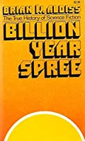 Billion Year Spree: The True History of Science Fiction 0805204504 Book Cover