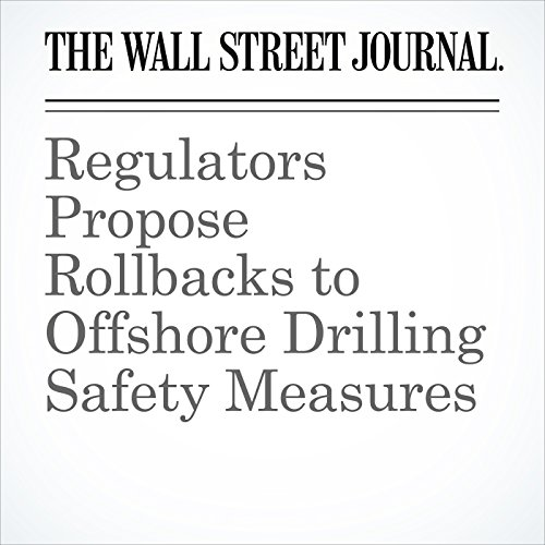 Regulators Propose Rollbacks to Offshore Drilling Safety Measures copertina