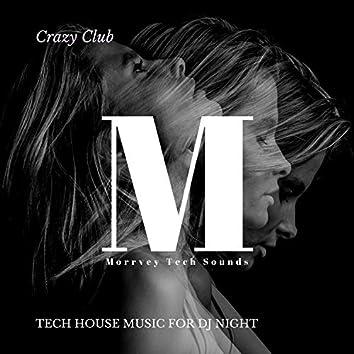 Crazy Club - Tech House Music For DJ Night