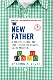 Brott, A: New Father: A Dad's Guide to The Toddler Years, 12