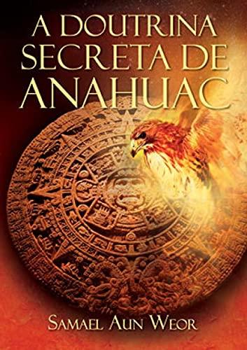 A DOUTRINA SECRETA DE ANAHUAC