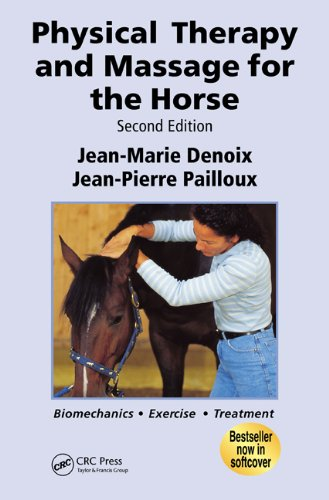 Physical Therapy and Massage for the Horse: Biomechanics-Excercise-Treatment, Second Edition