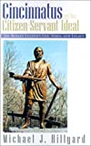 Cincinnatus and the Citizen-Servant Ideal: The Roman Legend's Life, Times, and Legacy