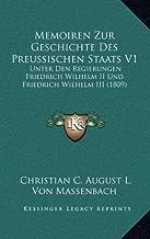 Memoiren Zur Geschichte Des Preussischen Staats V1: Unter Den Regierungen Friedrich Wilhelm II Und Friedrich Wilhelm III (1809)