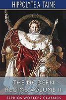The Modern Regime, Volume II (Esprios Classics)