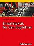 Einsatztaktik für den Zugführer - Jürgen Wohlrab