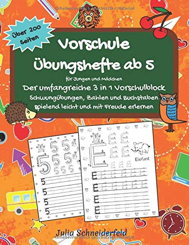 Vorschule Übungshefte ab 5 für Jungen und Mädchen - Der umfangreiche 3 in 1 Vorschulblock: Schwungübungen, Zahlen und Buchstaben spielend leicht und mit Freude erlernen