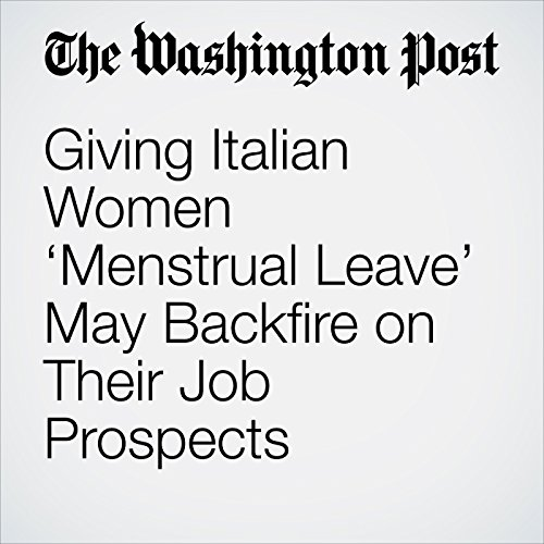 Giving Italian Women 'Menstrual Leave' May Backfire on Their Job Prospects copertina