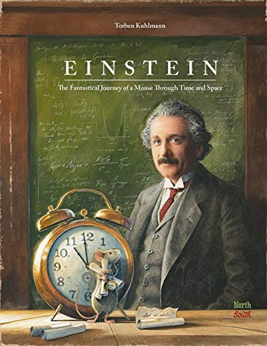 Einstein: The Fantastical Journey of a Mouse Through Time and Space
