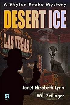 Desert Ice: A Skylar Drake Mystery by [Will Zeilinger, Janet Elizabeth Lynn]