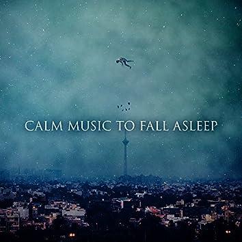 Calm Music to Fall Asleep – Easy Listening, Deep Sleep, Sweet Dreaming, Long Night, Quiet Songs