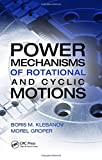 Power Mechanisms of Rotational and Cyclic Motions...