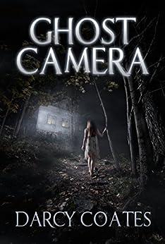 [Darcy Coates]のGhost Camera (English Edition)