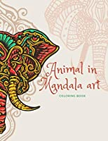 """Animal in Mandala art: COLORING BOOK 8.5""""×11"""" 40 Pages .. 20 for Practice"""