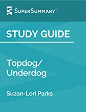 Study Guide: Topdog/Underdog by Suzan-Lori Parks (SuperSummary)