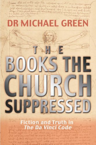 The Books the Church Suppressed: What The Da Vinci Code Doesn't Tell You: Fiction and Truth in The Da Vinci Code
