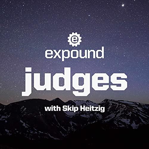 07 Judges - 2020 Audiobook By Skip Heitzig cover art