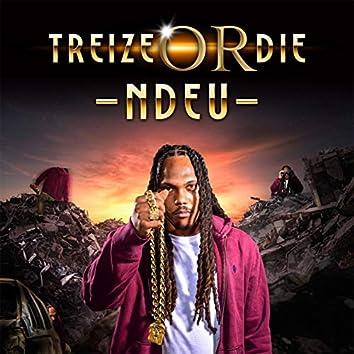 Treize or Die