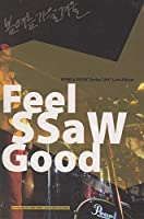 Live 2007 : Feel Ssaw Good