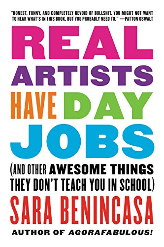 Real Artists Have Day Jobs: (And Other Awesome Things They Don't Teach You in School) (English Edition)