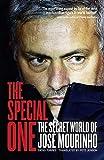 The Special One: The Secret World of Jose Mourinho: The Dark Side of Jose Mourinho