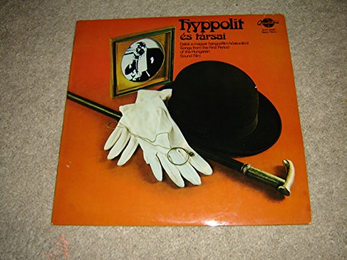 Hyppolit És Társai: Dalok A Magyar Hangosfilm Hőskorából / Songs from the First Period of the Hungarian Sound Film / Hyppolit, the Butler / Made in Hungary 1977 / Qualiton [LP Record] SLPX 16580