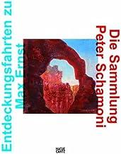 Entdeckungsfahrten zu Max Ernst: Die Sammlung Peter Schamoni