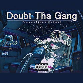 Doubt Tha Gang