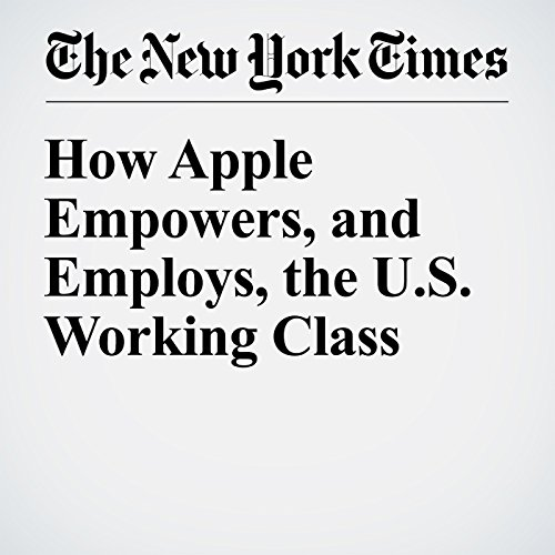 How Apple Empowers, and Employs, the U.S. Working Class cover art