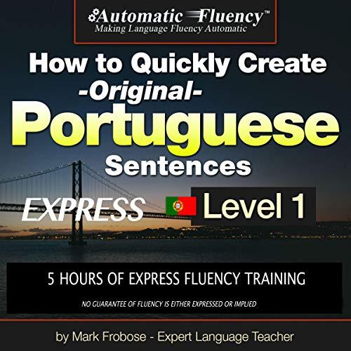 How to Quickly Create - Original - Portuguese Sentences Express - Level 1 cover art