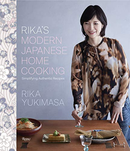 Rika's Modern Japanese Home Cooking: Simplifying Authentic Recipes
