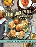 De complete Antilliaanse keuken: 300 recepten uit Aruba, Bonaire en Curaçao