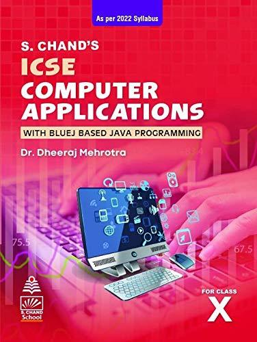 ICSE Computer Applications ( With Bluej Based Java Programming) for Class-X