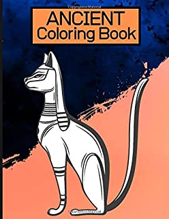Ancient Coloring Book: Acients And Antique Greece Rome Life In Ancient Activity Book for Adults Teens Boys Baby Children R...