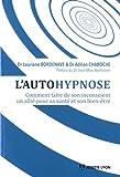 L'autohypnose - Comment faire de son inconscient un allié