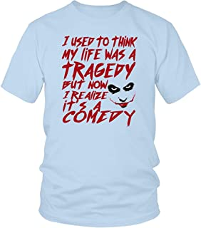 I Used to Think My Life was A Tragedy But Now I Realize It's A Comedy Evil Clown Vilain T-Shirt