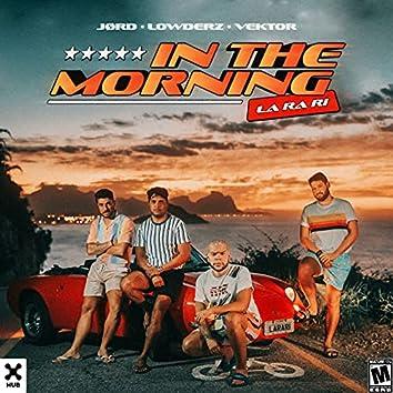 In The Morning (La Ra Ri)