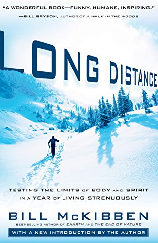 Long Distance: Testing the Limits of Body and Spirit in a Year of Living Strenuously (English Edition)