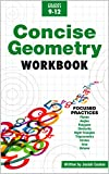 Concise Geometry: Learn Geometry Basics in This Easy to Understand Geometry Workbook Style Textbook | Detailed Lessons and Over 50 Practice Problems with Solutions